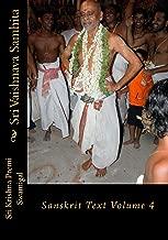 Sri Vaishnava Samhita: Sanskrit Text Volume 4 (Sanskrit Edition)