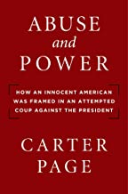 Abuse and Power: How an Innocent American Was Framed in an Attempted Coup Against the President PDF