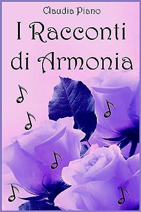 I Racconti di Armonia (Armonia e il mondo della Musicomagia Vol. 5)