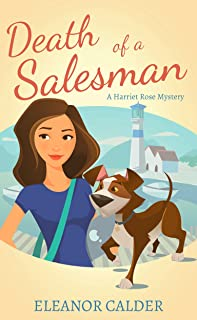 Death of a Salesman (Book 3 of a Harriet Rose Cozy Murder Mystery Series) (Harriet Rose Humorous Cozy Murder Mysteries)