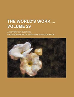 The World's Work Volume 29; A History of Our Time