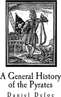 A General History of the Pyrates: Their first rise and Settlement in the Island of Providence, to the present Time