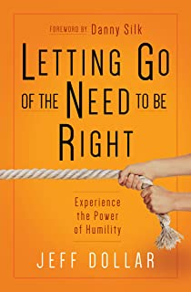 Letting Go of the Need to Be Right: Experience the Power of Humility