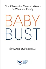 Baby Bust: New Choices for Men and Women in Work and Family Kindle Edition