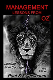Management Lessons from Oz: Leading from Courage