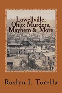 Lowellville, Ohio: Murders, Mayhem and More: News clippings covering the 1850s to the early 1920s