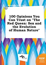 100 Opinions You Can Trust on the Red Queen: Sex and the Evolution of Human Nature