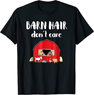 Barn Hair Don't Care Shirt. Farmer T-Shirt. Horse Stable Tee