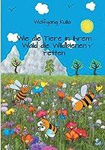 Wie die Tiere in ihrem Wald die Wildbienen retten: Kinderbuch ab 5 bis 8 Jahren (Erstleserinnen und Erstleser) (German Edi...