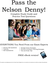 Pass the Nelson Denny: Complete Nelson Denny Study Guide and Practice Test Questions