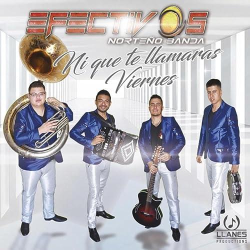 Ni Que Te Llamaras Viernes [Explicit] by Los Efectivos ...