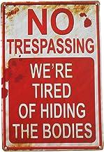 Placa de metal ERLOOD vintage retrô sem tréguas Estamos cansados de esconder os corpos