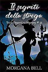 Il segreto della strega: Trixie Pepperdine Mystery Formato Kindle