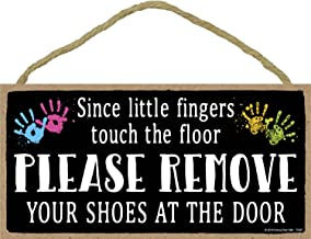Since Little Fingers Touch The Floor Please Remove Your Shoes at The Door - 5 x 10 inch Hanging Shoes Off Sign, Wall Art, Decorative Wood Sign Home Decor
