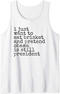 I Miss Barak Obama Funny Brisket Design for Democrats 44>45 Tank Top