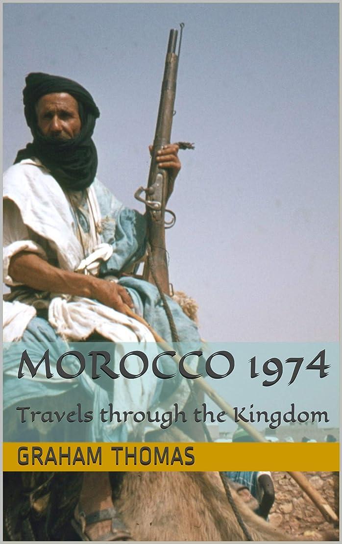 セラー懺悔業界Morocco 1974: Travels through the Kingdom (English Edition)