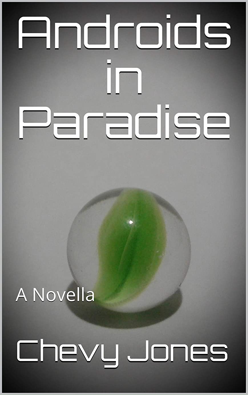 砲兵リンク冷淡なAndroids in Paradise: A Novella (English Edition)