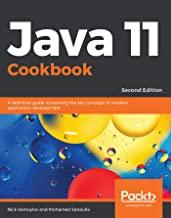 Java 11 Cookbook: A definitive guide to learning the key concepts of modern application development, 2nd Edition