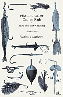 Pike and Other Coarse Fish - Baits and Bait-Catching