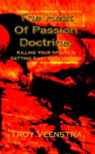 The Heat of Passion Doctrine: Killing Your Spouse and Getting Away with Murder