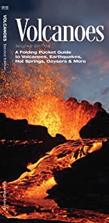 Volcanoes: A Folding Pocket Guide to Volcanoes, Earthquakes, Hot Springs, Geysers & More (Earth, Space and Culture)