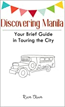 Discovering Manila: Your Brief Guide in Touring the City