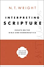 Interpreting Scripture: Essays on the Bible and Hermeneutics (Collected Essays of N. T. Wright)