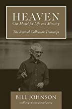 Heaven: Our Model for Life and Ministry: The Revival Collection Transcript