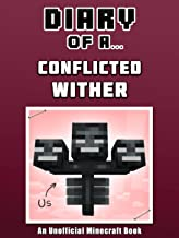 Diary of a Conflicted Wither [An Unofficial Minecraft Book] (Crafty Tales Book 45)