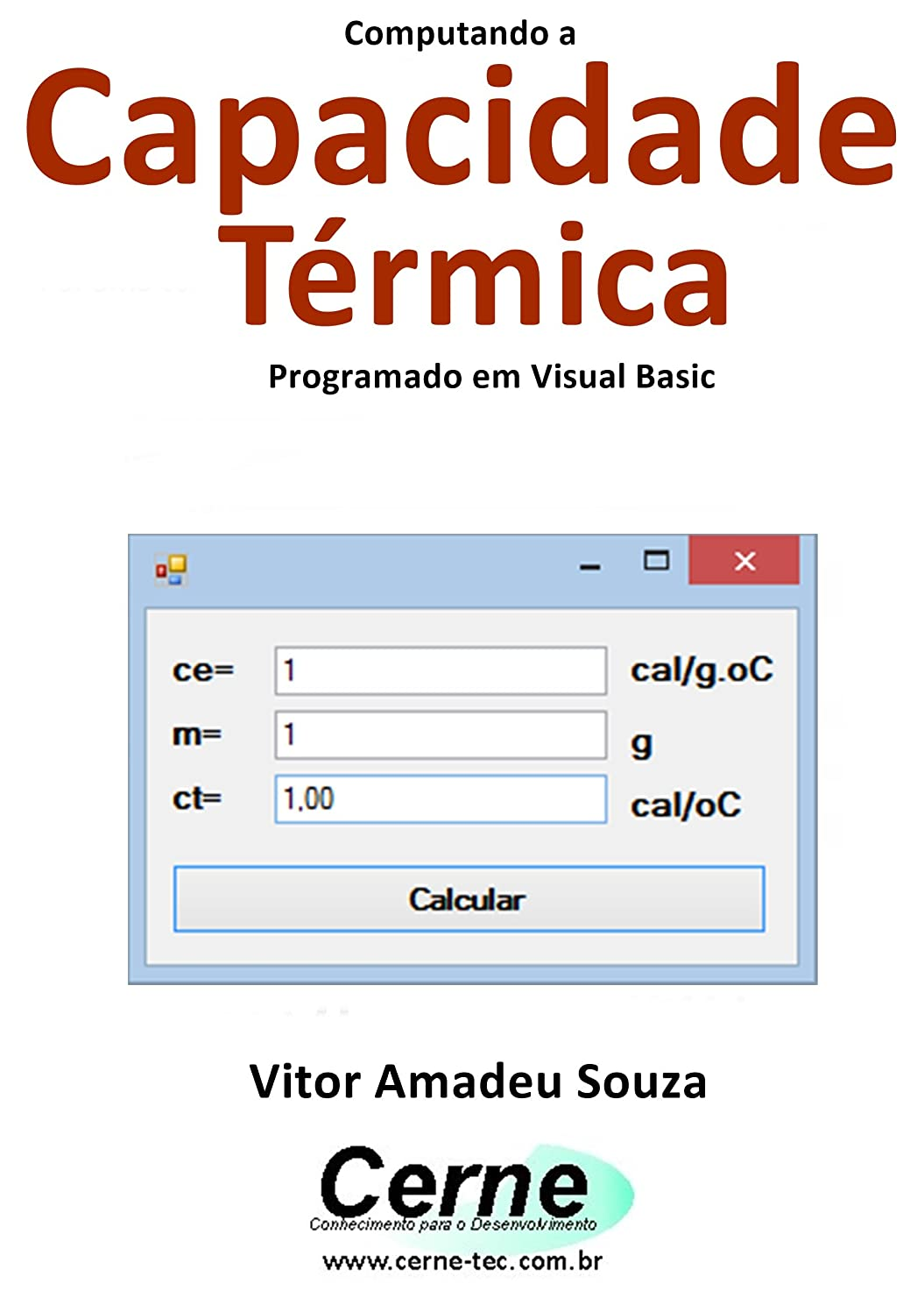 多用途けがをする広がりComputando a Capacidade Térmica Programado em Visual Basic (Portuguese Edition)