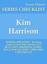 Kim Harrison - SERIES CHECKLIST - Reading Order of RACHEL MORGAN / HOLLOWS, MADISON AVERY, HOLLOWS GRAPHIC, PERI REED CHRONICLES