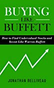 Buying Like Buffett: How to Find Undervalued Stocks and Invest Like Warren Buffett
