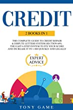 Credit: 2 books in 1: The Complete Guide to credit repair & dispute letters System (section 609). The easy 6-step system t...