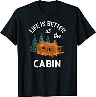life is better at the cabin shirt