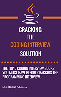 Cracking the Coding Interview: 5 Coding interview Books You Must Read for the Coding/Programming Interview Preparation in 2019 ( C C++ C# Java Python PHP Javascript Rust Go Swift Ruby Rails F#)