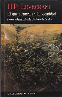 El que susurra en la oscuridad: Y otros relatos del ciclo blasfemo de Cthulhu