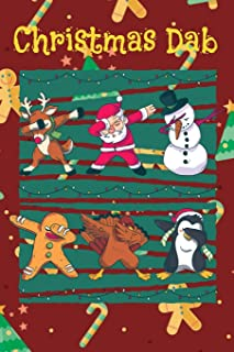 Christmas Dab: Dabbing Journal featuring Reindeer, Santa Claus, Snowman, Gingerbread Cookie, Turkey and Penguin doing Dab Dance Move Blank Lined Notebook, Planner or Diary
