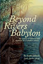 Beyond the Rivers of Babylon: My journey of optimism and resilience in a turbulent century