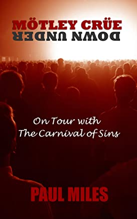 Mötley Crüe Down Under: On Tour with The Carnival of Sins (English Edition)