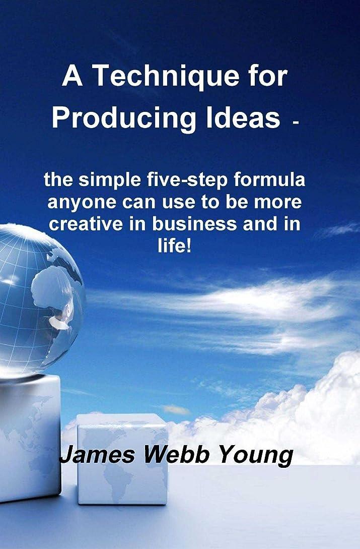 ワークショップ海藻包囲A Technique for Producing Ideas - the simple five-step formula anyone can use to be more creative in business and in life! (English Edition)