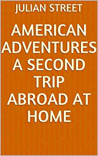 American Adventures A Second Trip Abroad at home (English Edition)