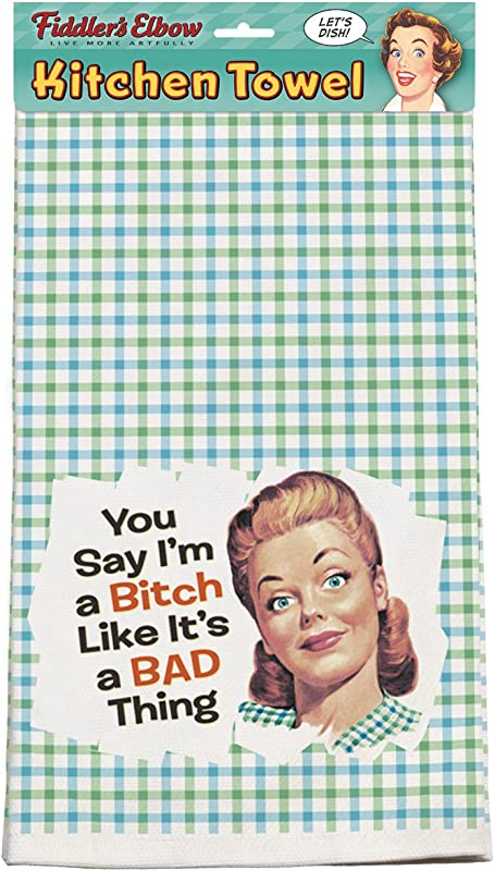 You Say I M A Bitch Like It S A Bad Thing 100 Cotton Eco Friendly Dish Towel
