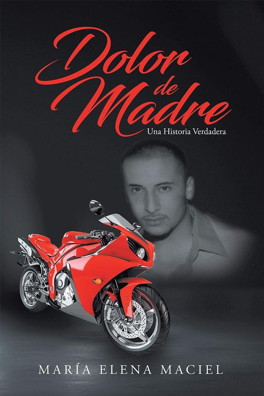 ゆるい無条件プロペラDolor de Madre: Una Historia Verdadera (Spanish Edition)
