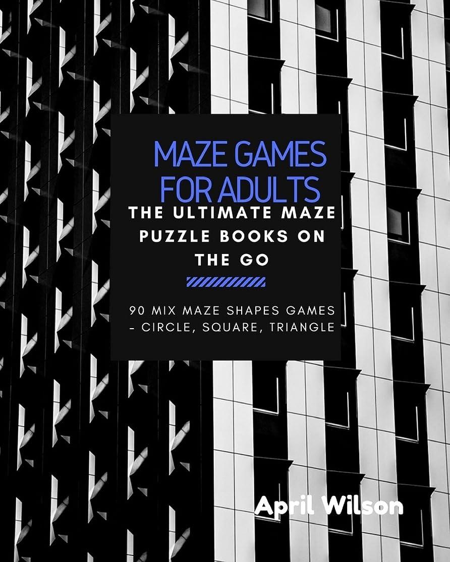クリケットシャンパン番目Maze Games for Adults: The Ultimate Maze Puzzle Books on the Go, Large Print, Maze Puzzle books for Teen, Young Adults, Mix Maze Shapes Games ? Circle, Square, Triangle