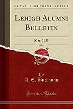 Lehigh Alumni Bulletin, Vol. 22: May, 1935 (Classic Reprint)