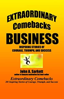Extraordinary Comebacks BUSINESS: inspiring stories of courage, triumph, and success