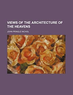 Views of the Architecture of the Heavens