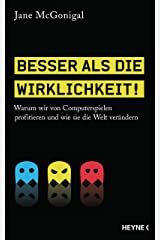 Besser als die Wirklichkeit!: Warum wir von Computerspielen profitieren und wie sie die Welt verändern (German Edition) eBook Kindle