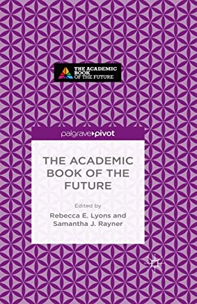 The Academic Book of the Future (English Edition)