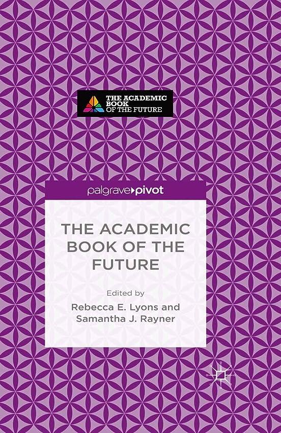 害キャプテンブライによるとThe Academic Book of the Future (English Edition)